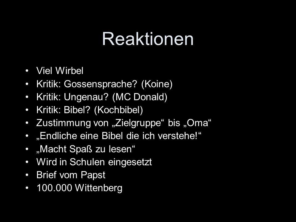 Reaktionen Viel Wirbel Kritik: Gossensprache.(Koine) Kritik: Ungenau.