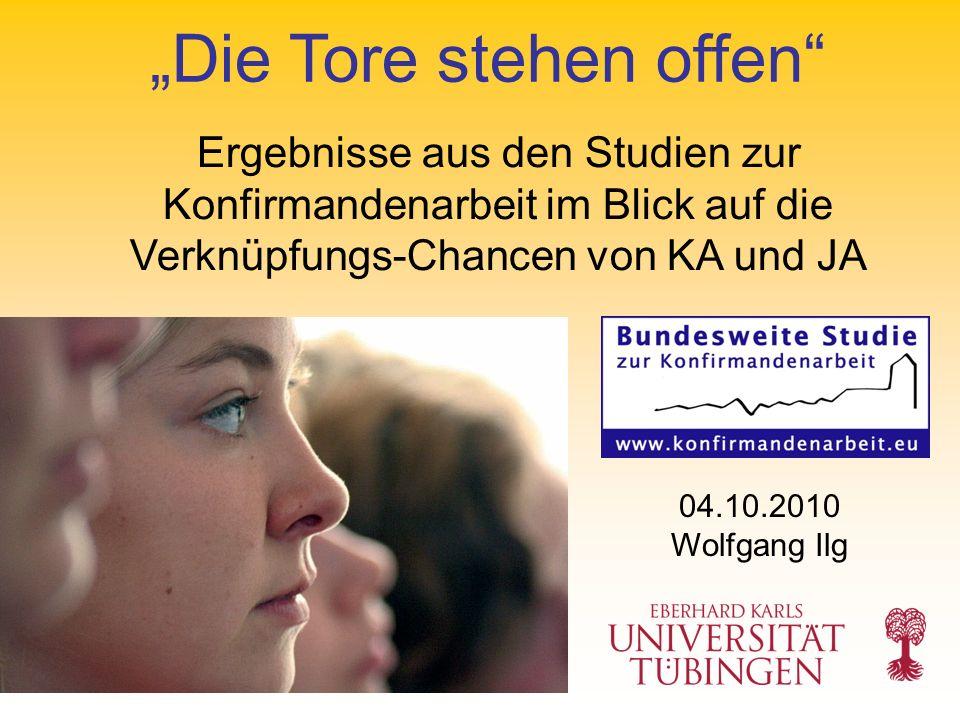 Die Tore stehen offen 04.10.2010 Wolfgang Ilg Ergebnisse aus den Studien zur Konfirmandenarbeit im Blick auf die Verknüpfungs-Chancen von KA und JA