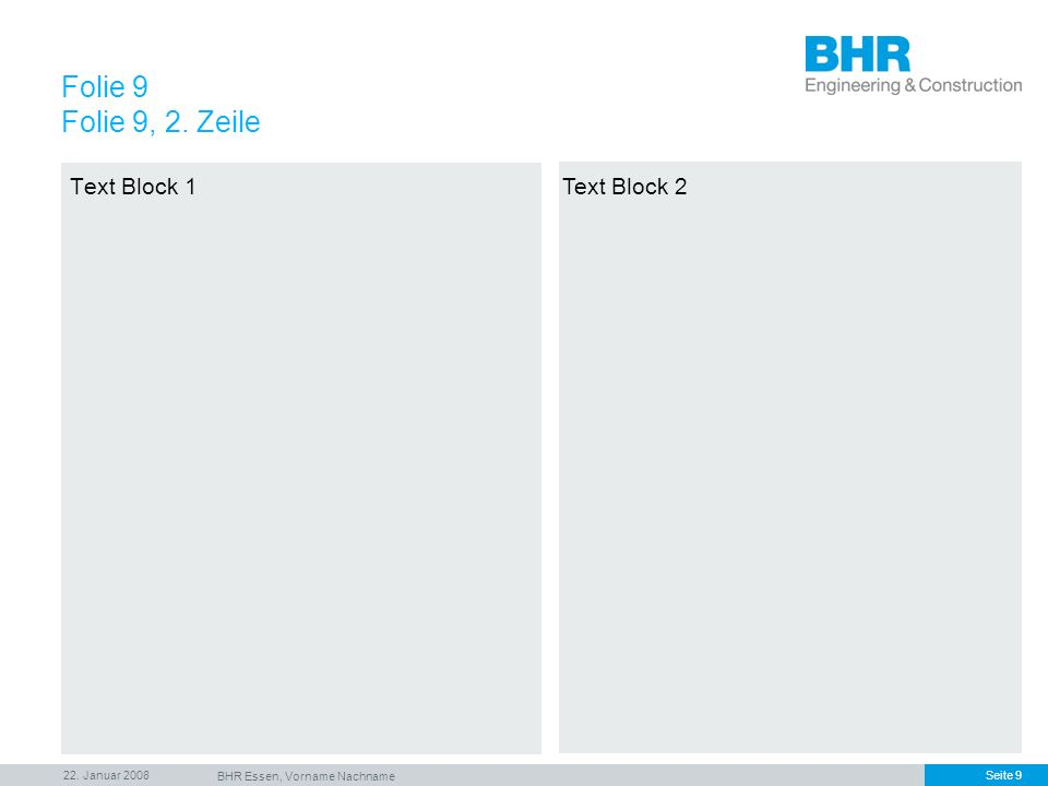 22. Januar 2008 BHR Essen, Vorname Nachname Seite 9 Text Block 1 Folie 9 Folie 9, 2. Zeile Text Block 2