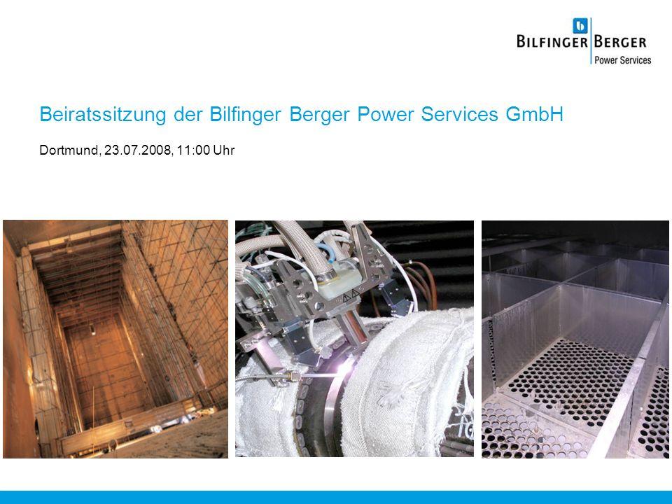 Beiratssitzung der Bilfinger Berger Power Services GmbH Dortmund, 23.07.2008, 11:00 Uhr