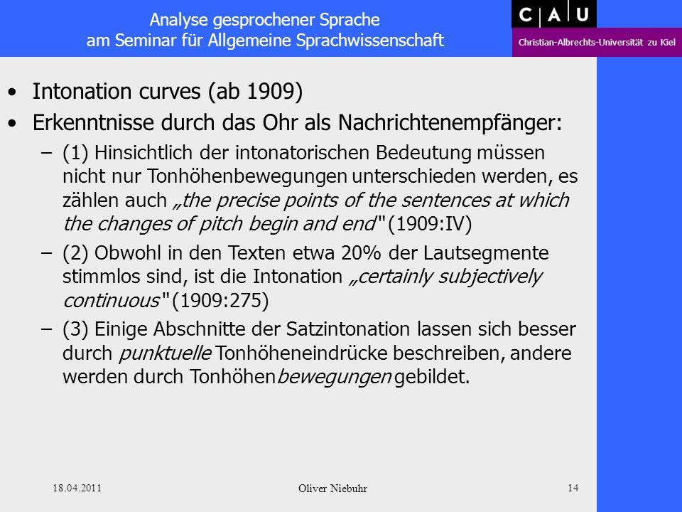 Analyse gesprochener Sprache am Seminar für Allgemeine Sprachwissenschaft Christian-Albrechts-Universität zu Kiel 18.04.2011 Oliver Niebuhr 13 Intonat