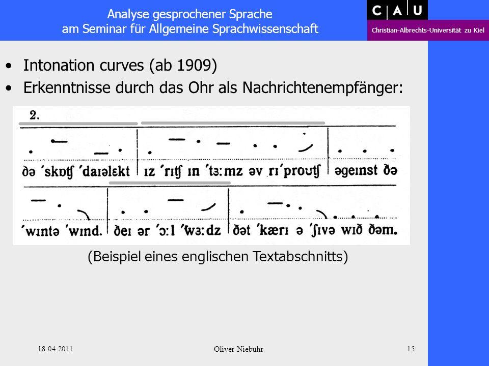 Analyse gesprochener Sprache am Seminar für Allgemeine Sprachwissenschaft Christian-Albrechts-Universität zu Kiel 18.04.2011 Oliver Niebuhr 14 Intonat