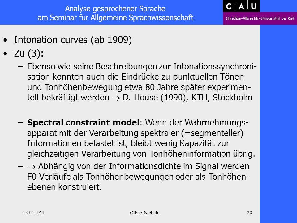 Analyse gesprochener Sprache am Seminar für Allgemeine Sprachwissenschaft Christian-Albrechts-Universität zu Kiel 18.04.2011 Oliver Niebuhr 19 Intonat