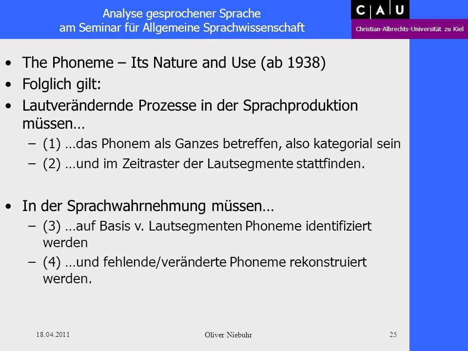 Analyse gesprochener Sprache am Seminar für Allgemeine Sprachwissenschaft Christian-Albrechts-Universität zu Kiel 18.04.2011 Oliver Niebuhr 24 The Pho