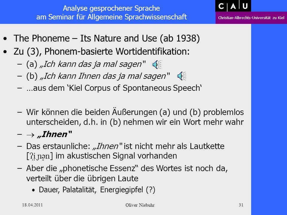 Analyse gesprochener Sprache am Seminar für Allgemeine Sprachwissenschaft Christian-Albrechts-Universität zu Kiel 18.04.2011 Oliver Niebuhr 30 The Pho