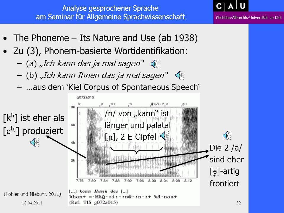 Analyse gesprochener Sprache am Seminar für Allgemeine Sprachwissenschaft Christian-Albrechts-Universität zu Kiel 18.04.2011 Oliver Niebuhr 31 The Pho