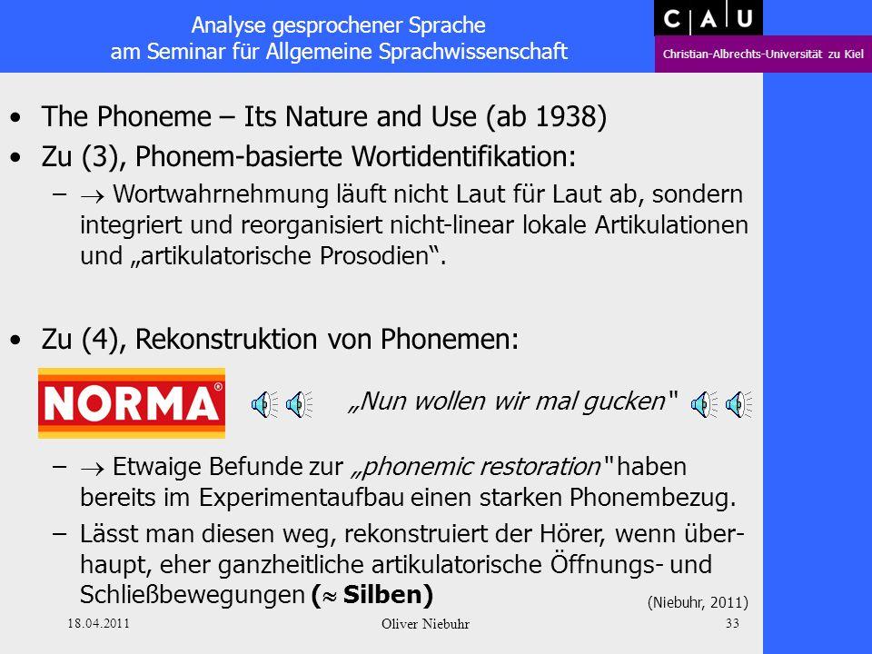 Analyse gesprochener Sprache am Seminar für Allgemeine Sprachwissenschaft Christian-Albrechts-Universität zu Kiel 18.04.2011 Oliver Niebuhr 32 The Pho
