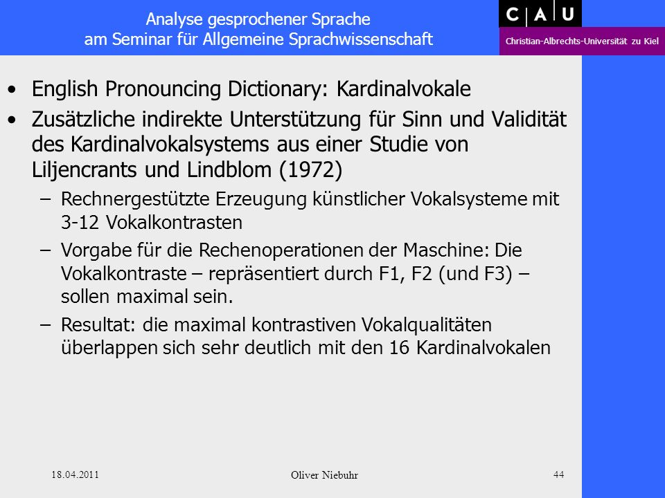 Analyse gesprochener Sprache am Seminar für Allgemeine Sprachwissenschaft Christian-Albrechts-Universität zu Kiel 18.04.2011 Oliver Niebuhr 43 English