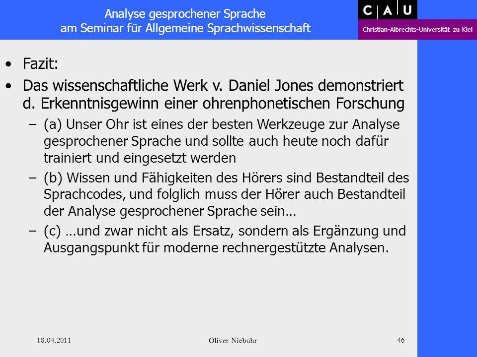 Analyse gesprochener Sprache am Seminar für Allgemeine Sprachwissenschaft Christian-Albrechts-Universität zu Kiel 18.04.2011 Oliver Niebuhr 45 English
