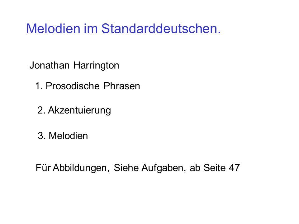 Melodien im Standarddeutschen.Jonathan Harrington 1.