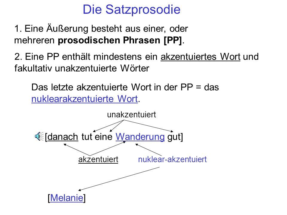 1.Eine Äußerung besteht aus einer, oder mehreren prosodischen Phrasen [PP].