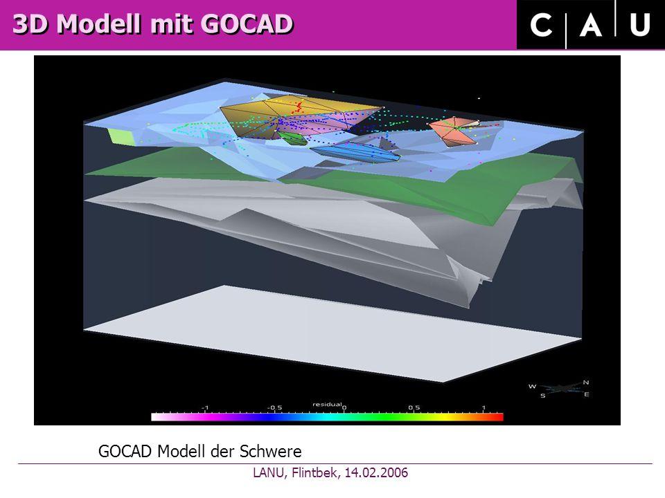 3D Modell mit GOCAD GOCAD Modell der Schwere LANU, Flintbek, 14.02.2006