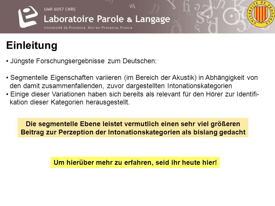 Einleitung Zur Funktion: Intonationskategorien sind im Deutschen Transportmittel für attitudinale Bedeutungen Die phrasenfinal fallenden und steigende