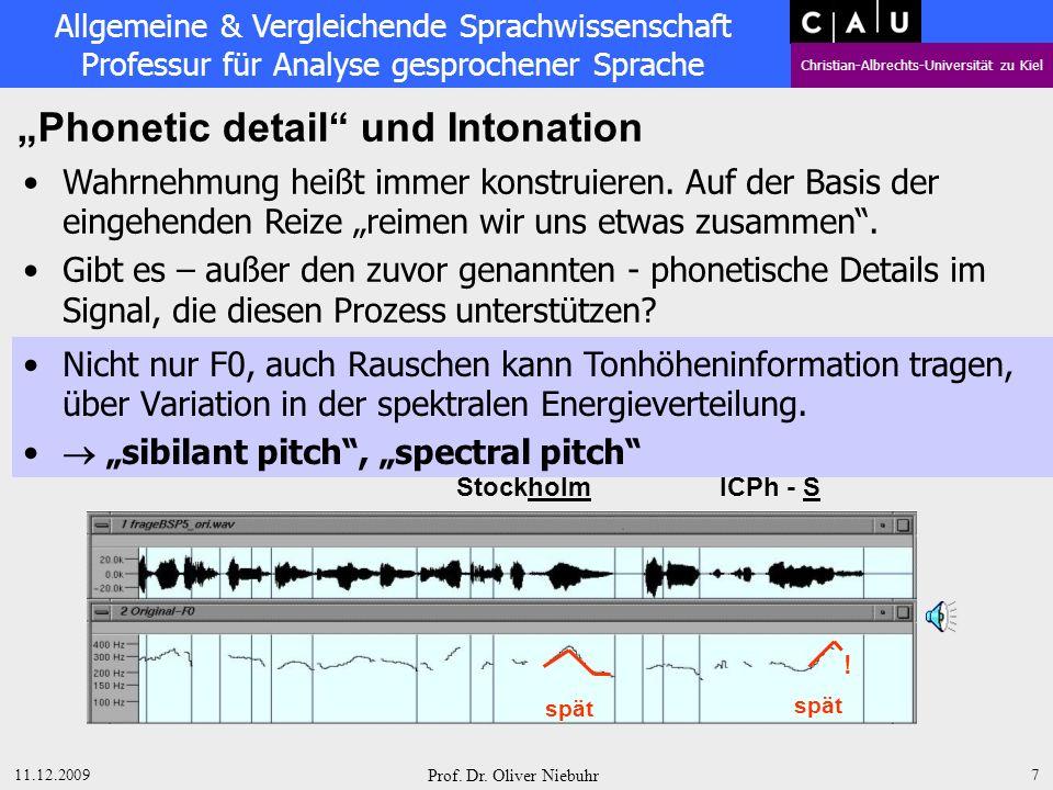 Allgemeine & Vergleichende Sprachwissenschaft Professur für Analyse gesprochener Sprache Christian-Albrechts-Universität zu Kiel 11.12.2009 Prof.