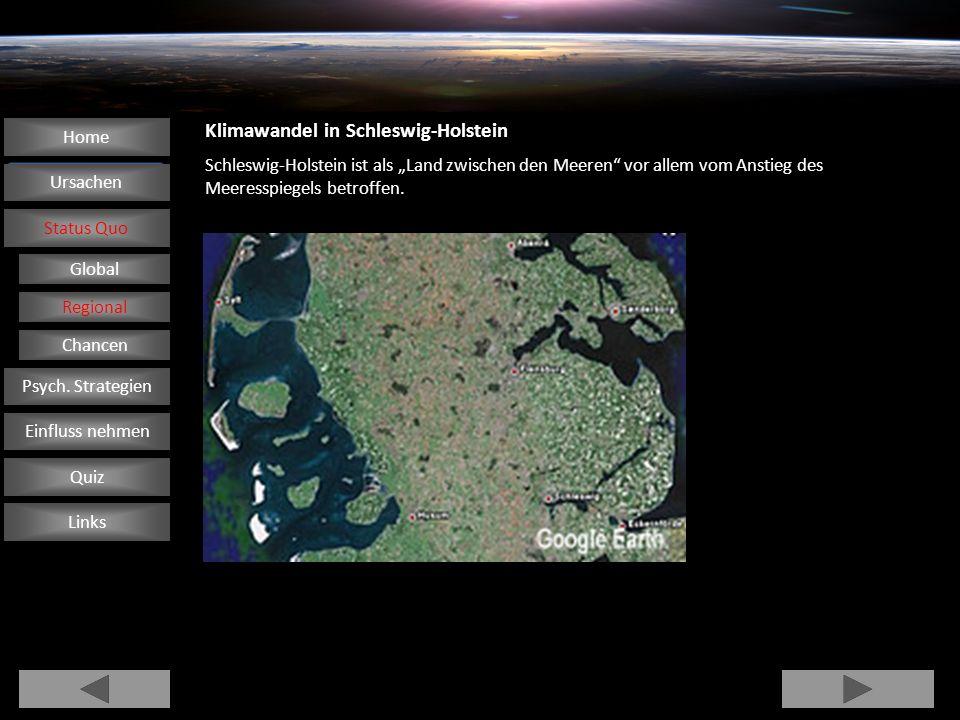 Klimawandel in Schleswig-Holstein Schleswig-Holstein ist als Land zwischen den Meeren vor allem vom Anstieg des Meeresspiegels betroffen.