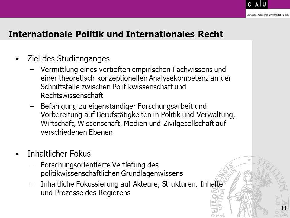 Internationale Politik und Internationales Recht Ziel des Studienganges –Vermittlung eines vertieften empirischen Fachwissens und einer theoretisch-ko