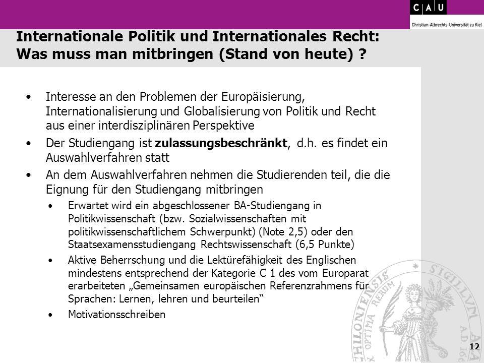 Internationale Politik und Internationales Recht: Was muss man mitbringen (Stand von heute) ? Interesse an den Problemen der Europäisierung, Internati