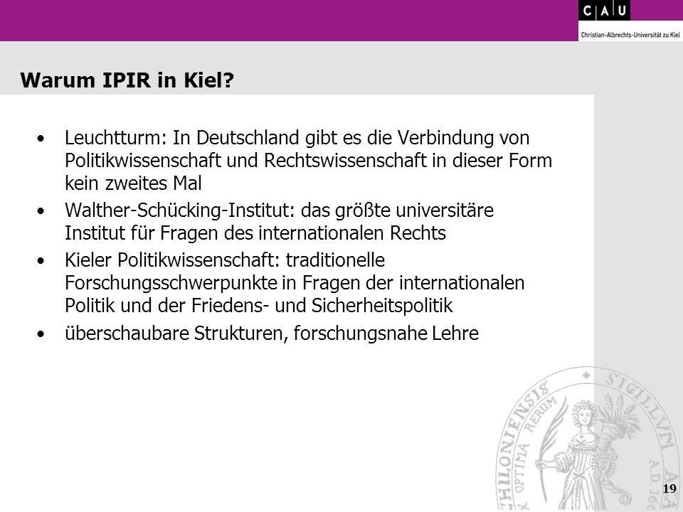 Warum IPIR in Kiel? Leuchtturm: In Deutschland gibt es die Verbindung von Politikwissenschaft und Rechtswissenschaft in dieser Form kein zweites Mal W