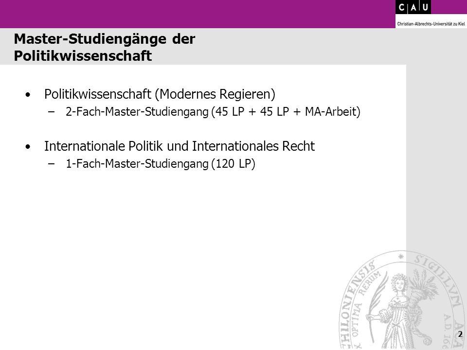 Master-Studiengänge der Politikwissenschaft Politikwissenschaft (Modernes Regieren) –2-Fach-Master-Studiengang (45 LP + 45 LP + MA-Arbeit) Internation