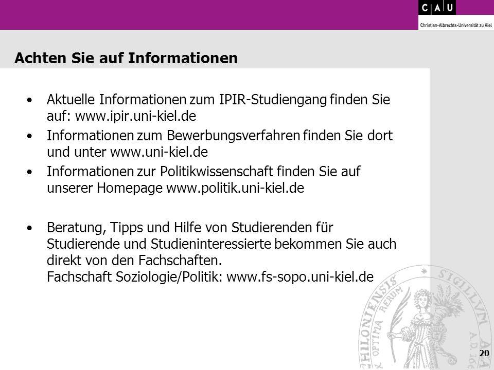 Achten Sie auf Informationen Aktuelle Informationen zum IPIR-Studiengang finden Sie auf: www.ipir.uni-kiel.de Informationen zum Bewerbungsverfahren fi