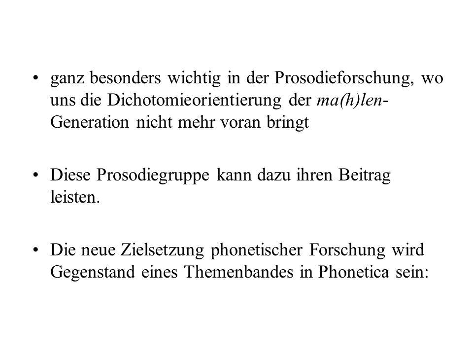 Alle diese Dichotomien sind Heuristiken in phonetischer Forschung ohne ontologischen Status –sie haben damit einen praktischen Wert in der Ordnung von