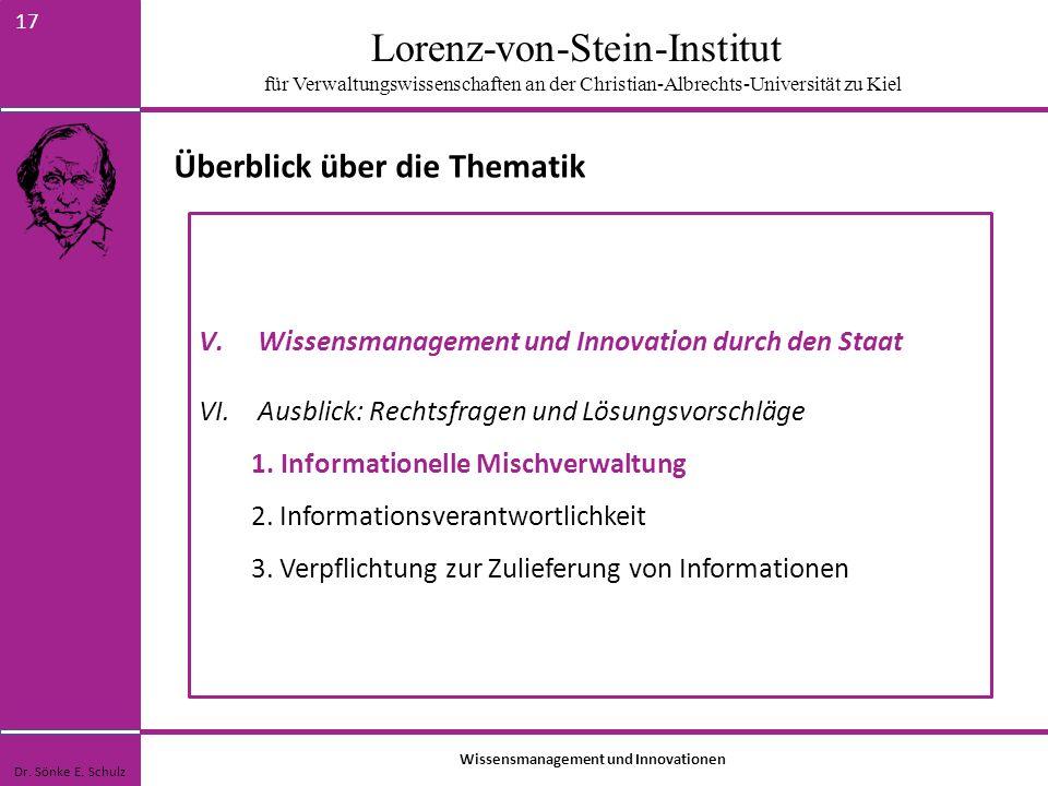Lorenz-von-Stein-Institut für Verwaltungswissenschaften an der Christian-Albrechts-Universität zu Kiel 17 Dr. Sönke E. Schulz Überblick über die Thema