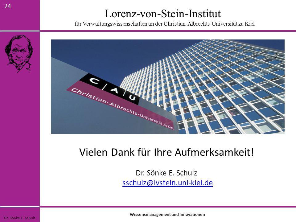 Lorenz-von-Stein-Institut für Verwaltungswissenschaften an der Christian-Albrechts-Universität zu Kiel 24 Vielen Dank für Ihre Aufmerksamkeit! Dr. Sön