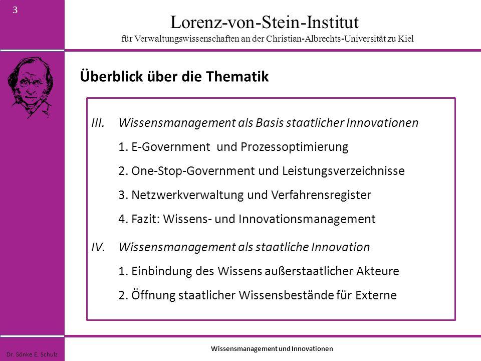 Lorenz-von-Stein-Institut für Verwaltungswissenschaften an der Christian-Albrechts-Universität zu Kiel 3 Überblick über die Thematik Dr. Sönke E. Schu