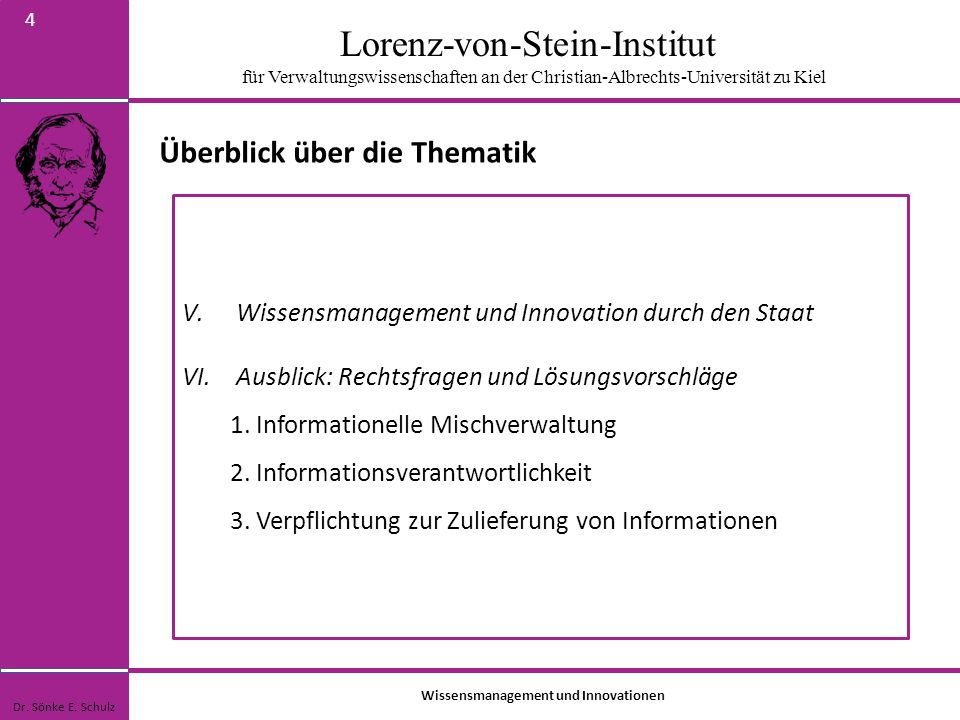 Lorenz-von-Stein-Institut für Verwaltungswissenschaften an der Christian-Albrechts-Universität zu Kiel 4 Überblick über die Thematik Dr. Sönke E. Schu