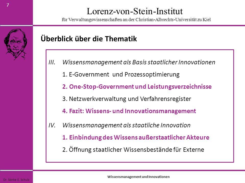 Lorenz-von-Stein-Institut für Verwaltungswissenschaften an der Christian-Albrechts-Universität zu Kiel 8 One-Stop-Government Wissensmanagement als Basis staatlicher Innovation Dr.