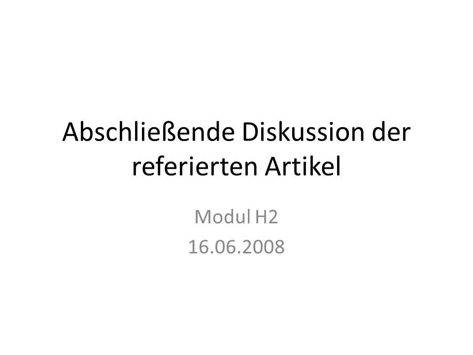 Abschließende Diskussion der referierten Artikel Modul H2 16.06.2008