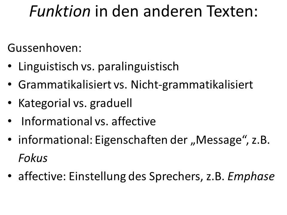Funktion in den anderen Texten: Gussenhoven: Linguistisch vs. paralinguistisch Grammatikalisiert vs. Nicht-grammatikalisiert Kategorial vs. graduell I