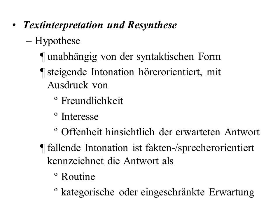 Frageform und Intonationsmuster Lehrbuchmeinung –Verberststellungsfrage (SF) - steigende Intonation –Fragewortfrage (WF) - fallende Intonation Klaus J