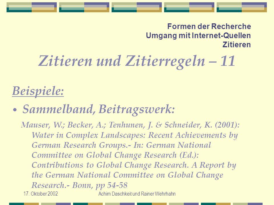 17. Oktober 2002Achim Daschkeit und Rainer Wehrhahn Formen der Recherche Umgang mit Internet-Quellen Zitieren Zitieren und Zitierregeln – 11 Mauser, W