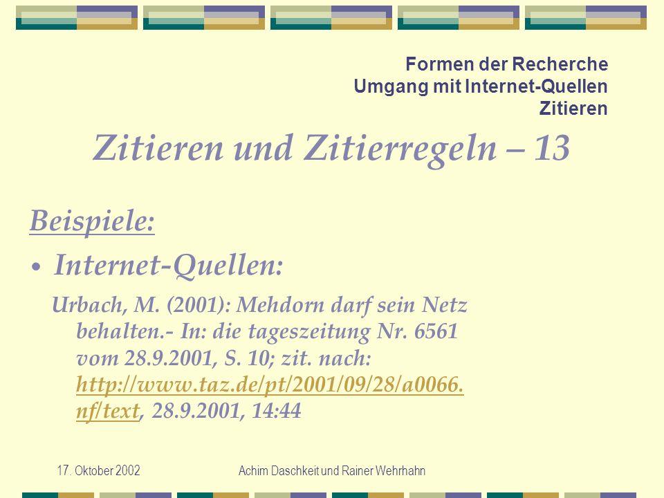 17. Oktober 2002Achim Daschkeit und Rainer Wehrhahn Formen der Recherche Umgang mit Internet-Quellen Zitieren Zitieren und Zitierregeln – 13 Urbach, M