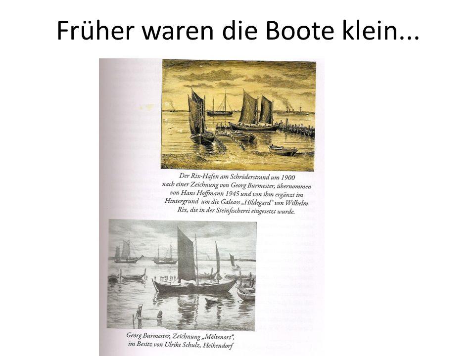 Früher waren die Boote klein...