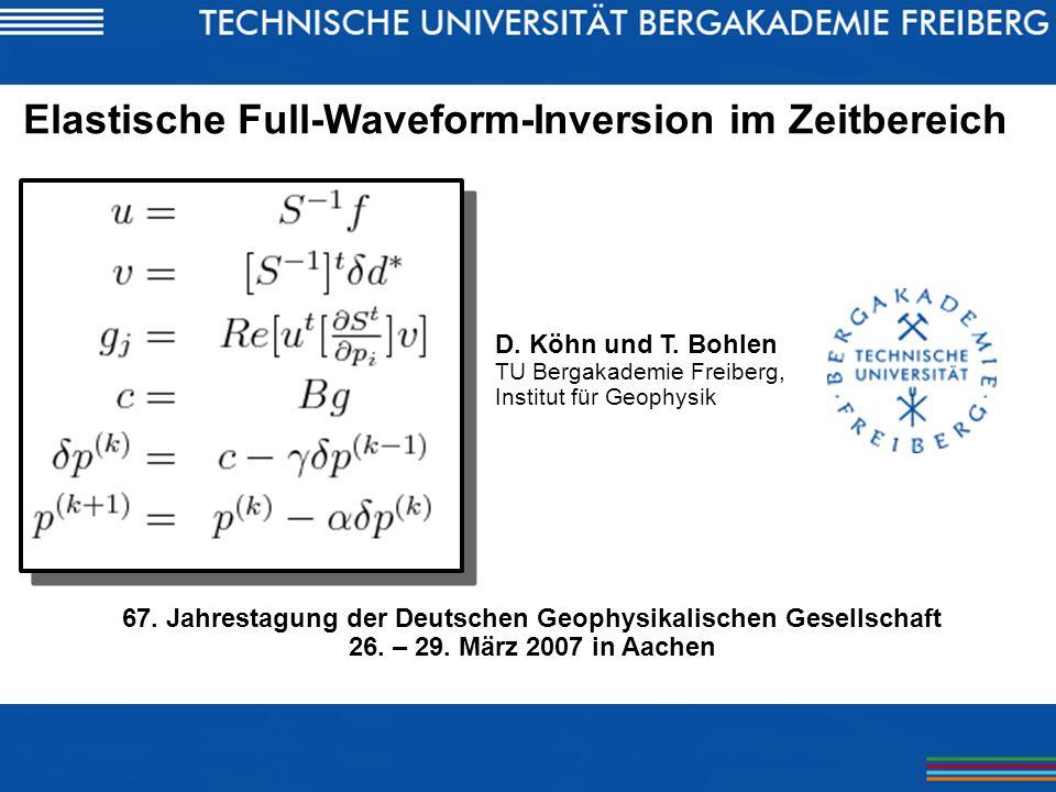 Elastische Full-Waveform-Inversion im Zeitbereich 1.Einleitung 2.Full-Waveform-Inversion 3.