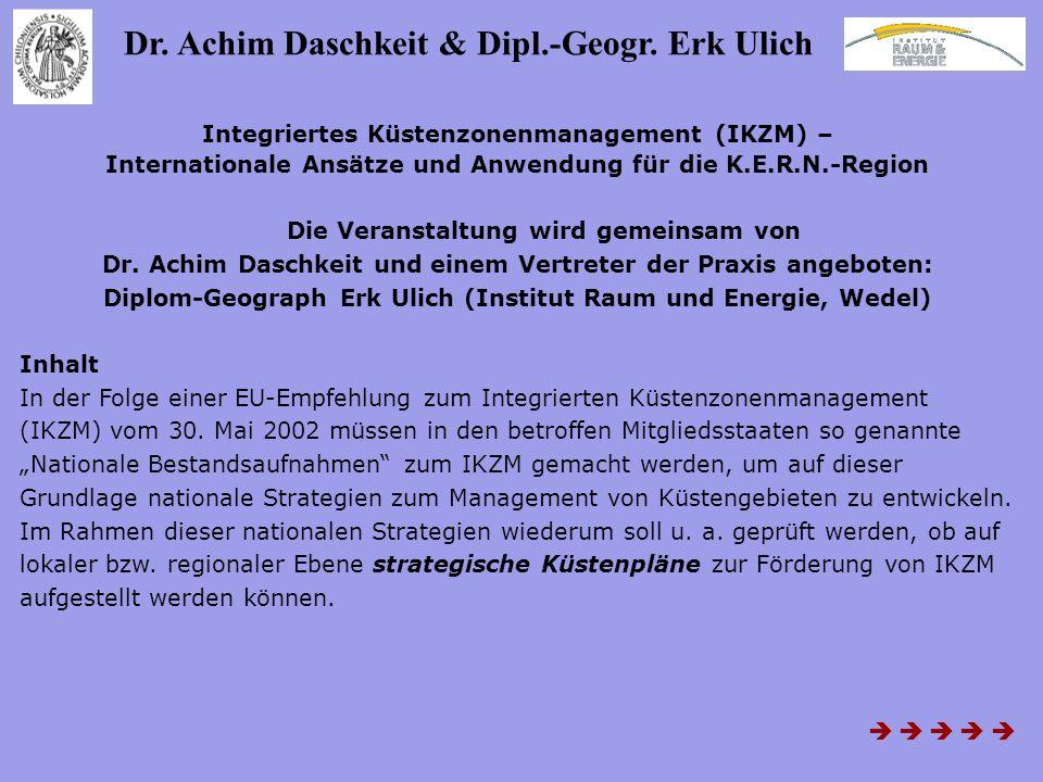 Dr. Achim Daschkeit & Dipl.-Geogr. Erk Ulich Integriertes Küstenzonenmanagement (IKZM) – Internationale Ansätze und Anwendung für die K.E.R.N.-Region