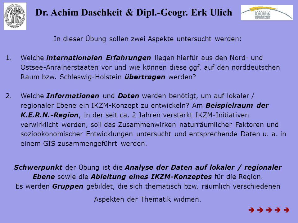 Dr. Achim Daschkeit & Dipl.-Geogr. Erk Ulich In dieser Übung sollen zwei Aspekte untersucht werden: 1.Welche internationalen Erfahrungen liegen hierfü