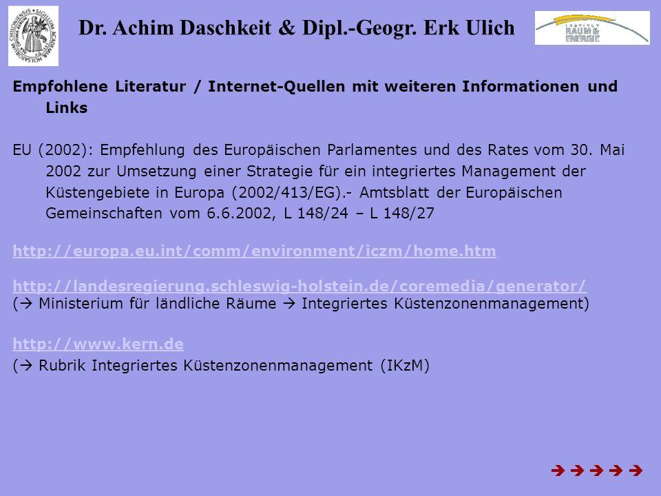 Dr. Achim Daschkeit & Dipl.-Geogr. Erk Ulich Empfohlene Literatur / Internet-Quellen mit weiteren Informationen und Links EU (2002): Empfehlung des Eu