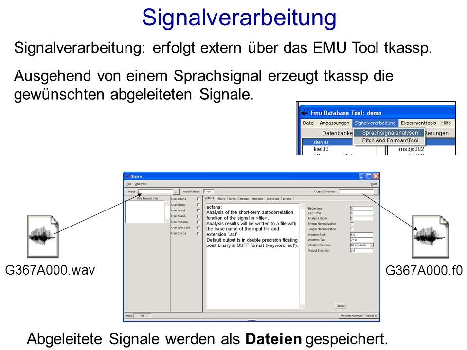 Signalverarbeitung: erfolgt extern über das EMU Tool tkassp.