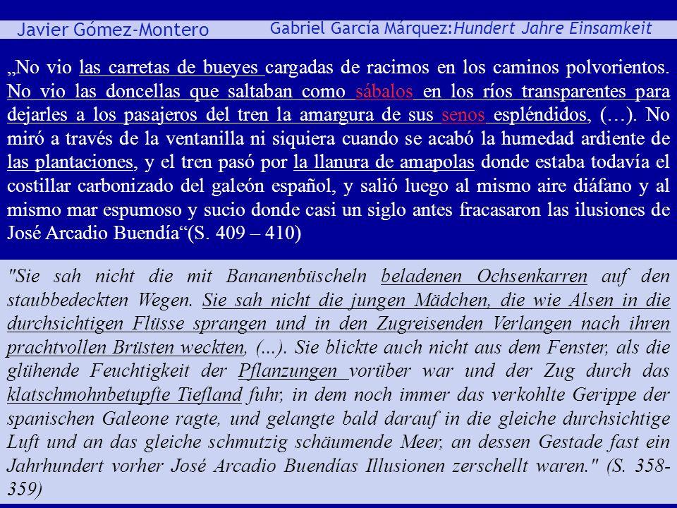 Javier Gómez-Montero ey Gabriel García Márquez:Hundert Jahre Einsamkeit No vio las carretas de bueyes cargadas de racimos en los caminos polvorientos.