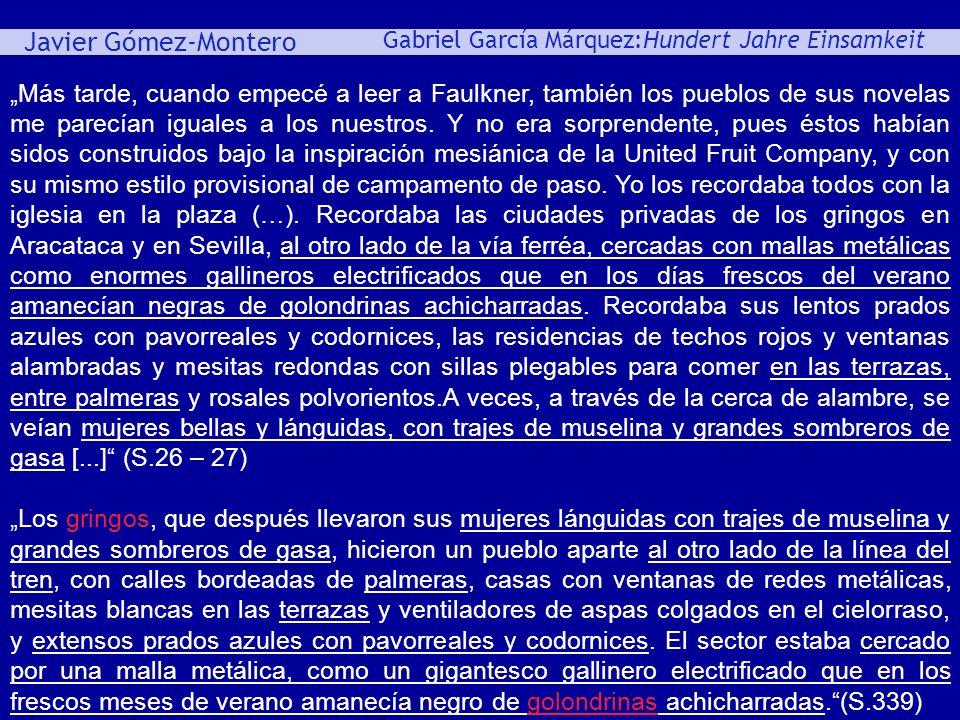Javier Gómez-Montero ey Gabriel García Márquez:Hundert Jahre Einsamkeit Más tarde, cuando empecé a leer a Faulkner, también los pueblos de sus novelas