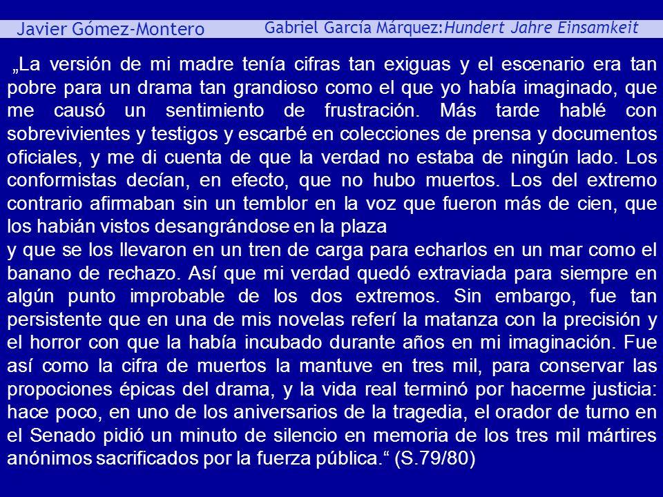 Javier Gómez-Montero ey Gabriel García Márquez:Hundert Jahre Einsamkeit La versión de mi madre tenía cifras tan exiguas y el escenario era tan pobre p
