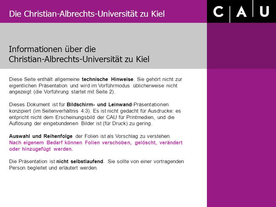 Die Christian-Albrechts-Universität zu Kiel Informationen über die Christian-Albrechts-Universität zu Kiel Diese Seite enthält allgemeine technische H