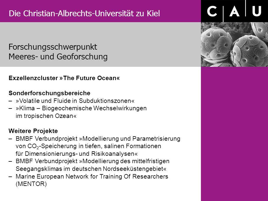 Die Christian-Albrechts-Universität zu Kiel Exzellenzcluster »The Future Ocean« Sonderforschungsbereiche – »Volatile und Fluide in Subduktionszonen« –