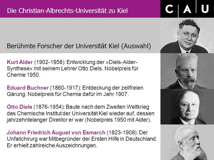Die Christian-Albrechts-Universität zu Kiel Kurt Alder (1902-1958): Entwicklung der »Diels-Alder- Synthese« mit seinem Lehrer Otto Diels. Nobelpreis f