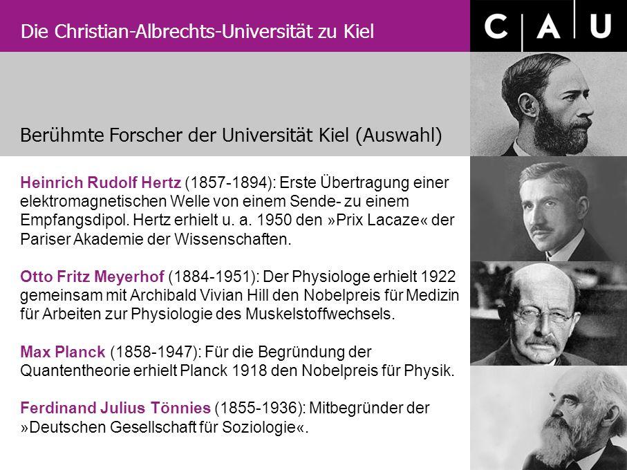 Die Christian-Albrechts-Universität zu Kiel Heinrich Rudolf Hertz (1857-1894): Erste Übertragung einer elektromagnetischen Welle von einem Sende- zu e