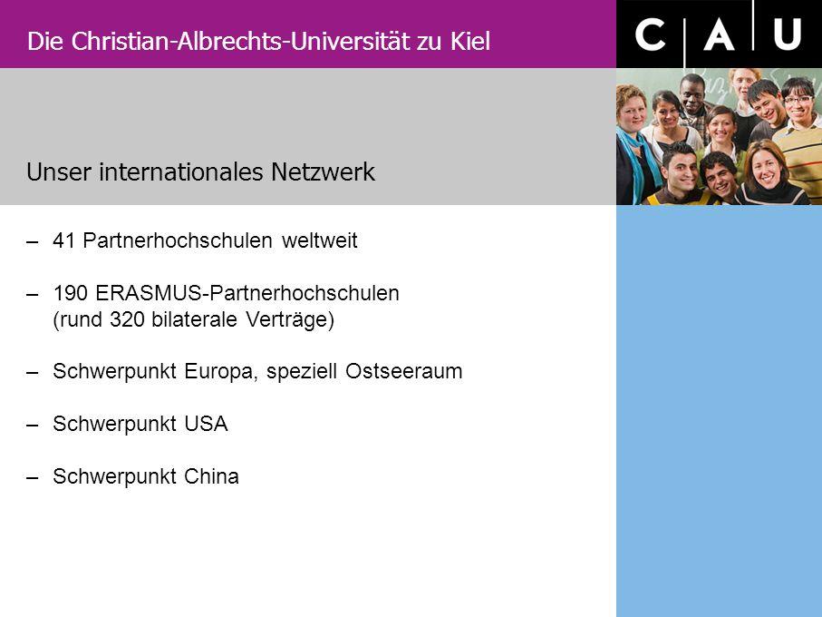 Die Christian-Albrechts-Universität zu Kiel –41 Partnerhochschulen weltweit –190 ERASMUS-Partnerhochschulen (rund 320 bilaterale Verträge) –Schwerpunk