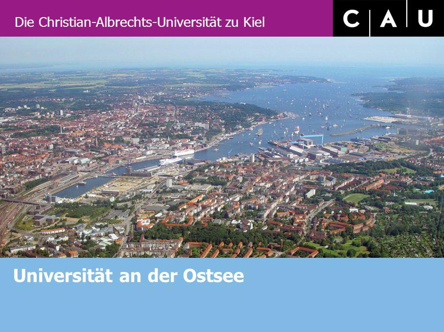 Die Christian-Albrechts-Universität zu Kiel Universität an der Ostsee